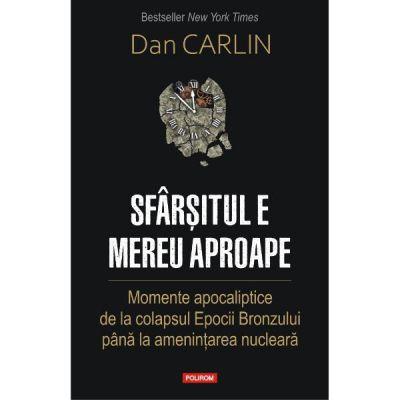 Sfarsitul e mereu aproape - Dan Carlin