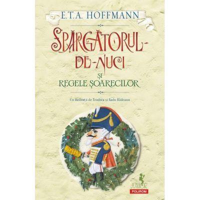 Spargatorul-de-Nuci si Regele Soarecilor - E. T. A. Hoffmann