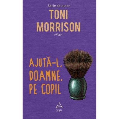 Ajuta-l, Doamne, pe copil - Toni Morrison