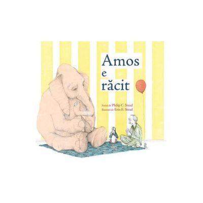Amos e racit - Philip C. Stead, Erin E. Stead