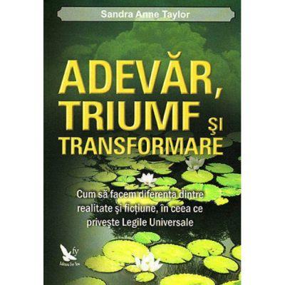 Adevăr, triumf și transformare - Taylor Sandra Anne
