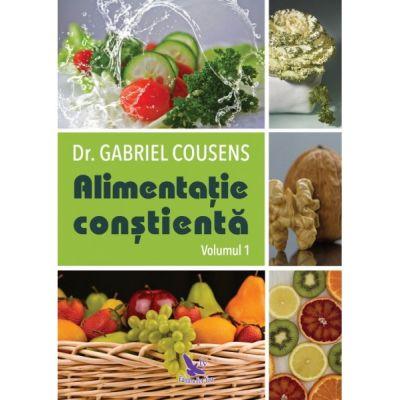 Alimentația conștientă, 2 volume - Dr. Gabriel Cousens