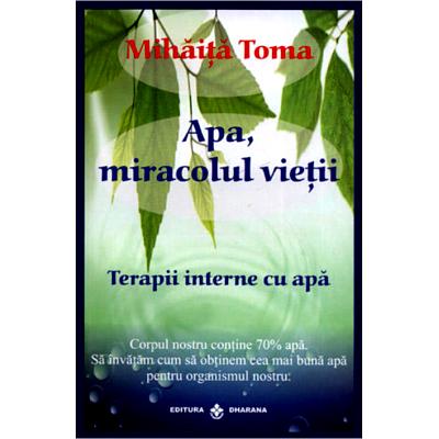 Apa, miracolul vietii - Mihaita Toma