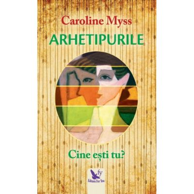 Arhetipurile - Caroline Myss