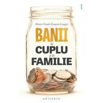 Banii în cuplu și în familie - Marie-Claude François-Laugier