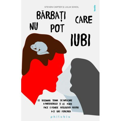 Bărbați care nu pot iubi - Steven Carter, Julia Sokol