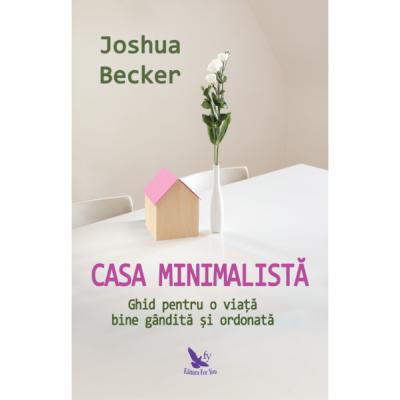 Casa minimalistă - Becker Joshua