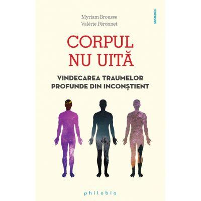 Corpul nu uită - Myriam Brousse / Valérie Péronnet