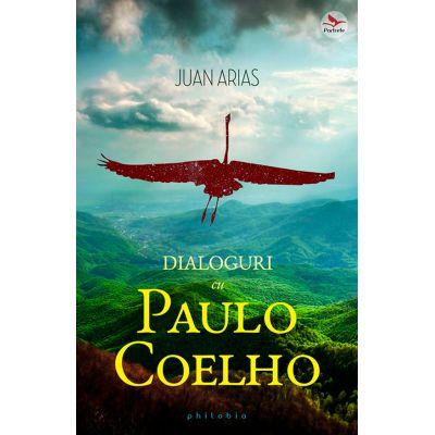 Dialoguri cu Paulo Coelho - Juan Arias