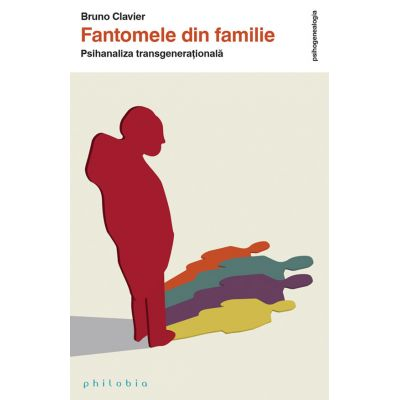 Fantomele din familie - Bruno Clavier