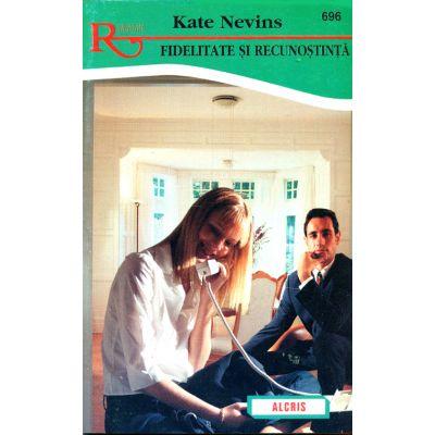 Fidelitate si recunostinta - Kate Nevins