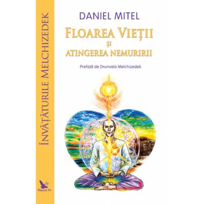 Floarea Vieții și atingerea nemuririi - Mitel Daniel