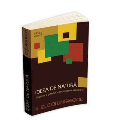 Ideea de natura - Robin George Collingwood