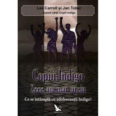 Copiii Indigo, zece ani mai târziu - Carroll Lee