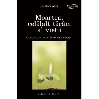 Moartea, celălalt tărâm al vieţii - Stephane Allix