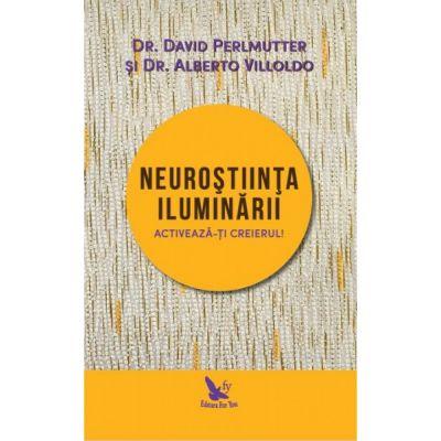 Neuroştiinţa iluminării - Dr. David Perlmutter