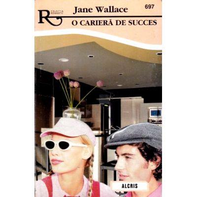 O cariera de succes - Jane Wallace