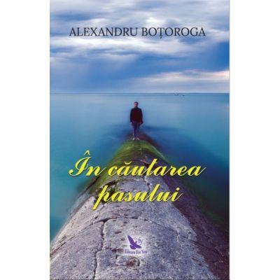În căutarea pasului - Boțoroga Alexandru