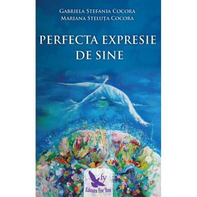 Perfecta expresie de Sine - Cocora Gabriela Ștefania