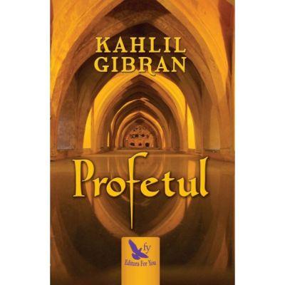 Profetul - Gibran Kahlil