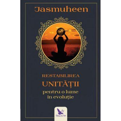 Restabilirea Unității pentru o lume în evoluție - Jasmuheen