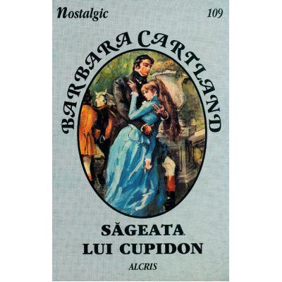 Sageata lui Cupidon - Barbara Cartland