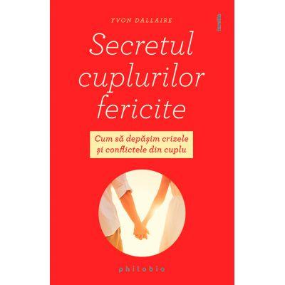 Secretul cuplurilor fericite - Yvon Dallaire