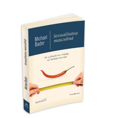 Sexualitatea masculina - Michael Bader