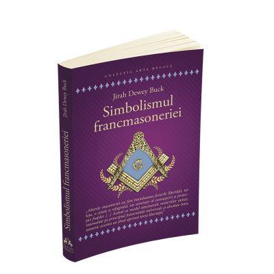 Simbolismul Francmasoneriei - Jirah Dewey Buck