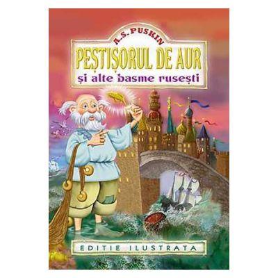 Pestisorul de aur si alte basme rusesti - A. S. Puskin