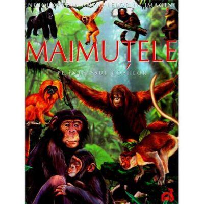 Enciclopedia animalelor in imagini - Maimutele
