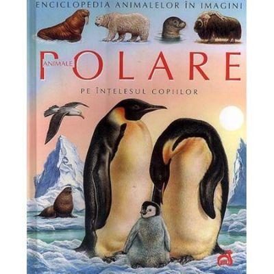 Enciclopedia animalelor in imagini - Animale polare