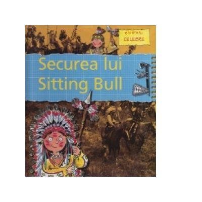 Securea lui Sitting Bull - Gerry Bailey, Karen Foster