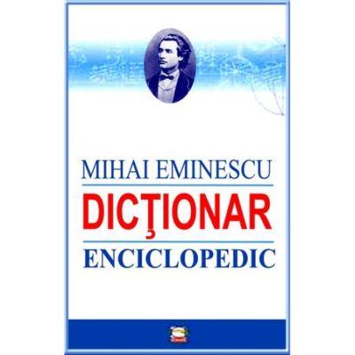 Mihai Eminescu - dictionar enciclopedic - Mihai Cimpoi
