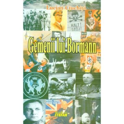 Gemenii lui Bormann - Lucian Ciuchita
