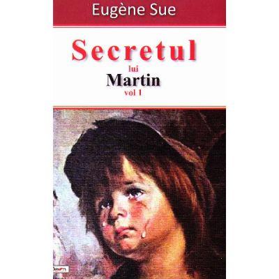 Secretul lui Martin vol. 1 - Eugene Sue