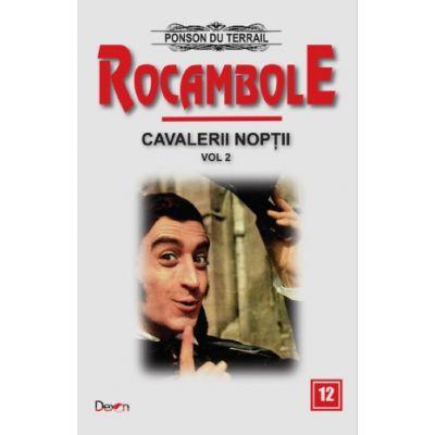 Rocambole 12-Cavalerii noptii 2- Ultima aparitie a lui Rocambole