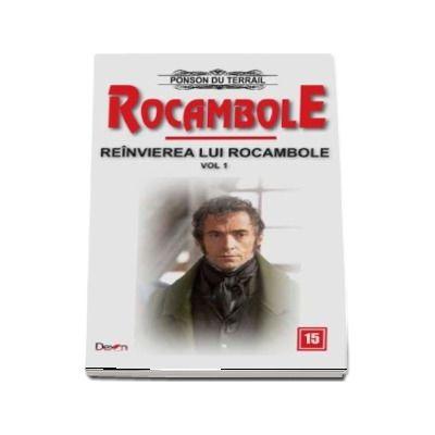 Rocambole 15 - Reanvirea lui Rocambole, volumul 1 (Ponson du Terrail)