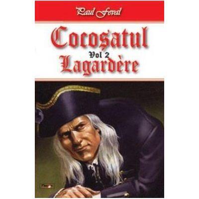 Cocosatul Vol. 2: Lagardere - Paul Feval