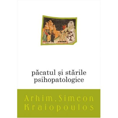 Pacatul si starile psihopatologice -  Arhim. Simeon KRAIOPOULOS