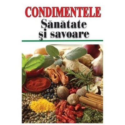 Condimentele-Sanatate si Savoare