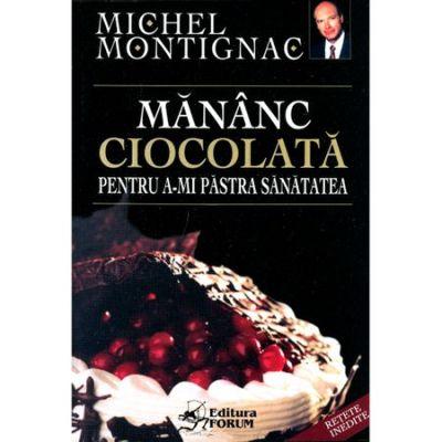 Mananc ciocolata pentru a-mi pastra sanatatea - Michel Montignac