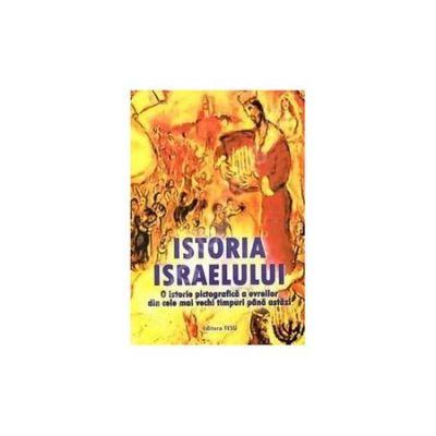Istoria Israelului. O istorie pictografica a evreilor