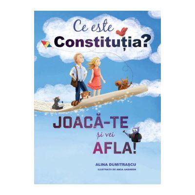 Ce este Constitutia? Joaca-te si vei afla! - Alina Dumitrascu