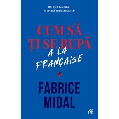 Cum sa ti se rupa a la francaise, Fabrice Midal