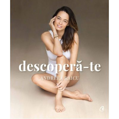 DESCOPERA-TE - Andreea Raicu