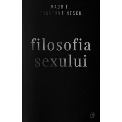 Filosofia sexului. Editia a IV-a. Revizuita