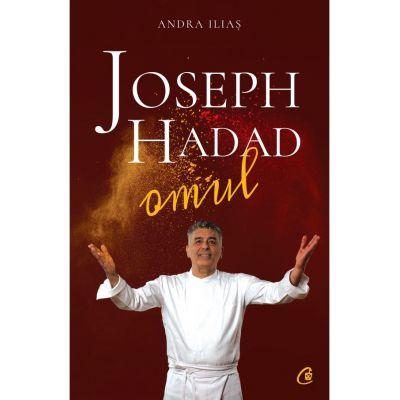 Joseph Hadad. Omul - Andra Iliaș