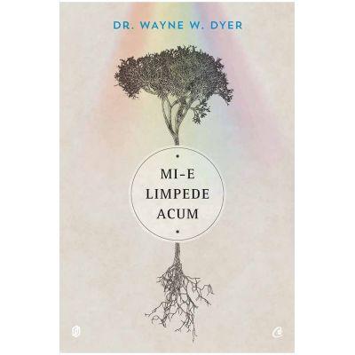 Mi-e limpede acum - Dr. Wayne W. Dyer