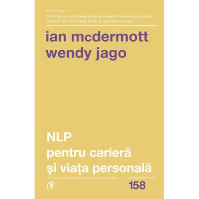 NLP pentru cariera şi viaţa personală - Ian McDermott, Wendy Jago